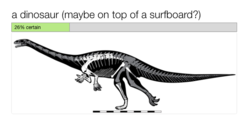 Dinosaur (maybe on top of a surfboard?)