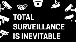 Total surveillance is inevitable