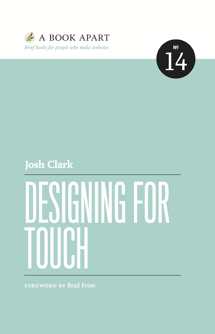 Designing for Touch, by Josh Clark